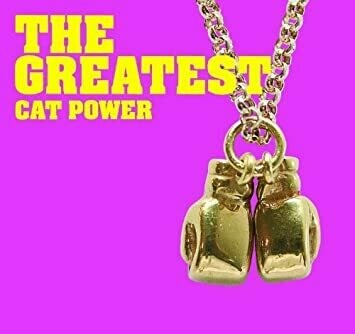 """Cat Power """"The Greatest"""""""