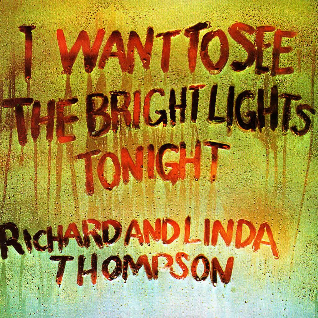 "Richard & Linda Thompson ""I Want To See The Bright Lights Tonight"""