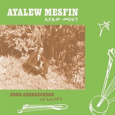 "Ayalew Mesfin ""Good Adergechegn"""