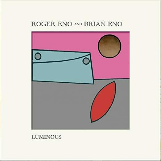 "Roger Eno & Brian Eno ""Luminous"""