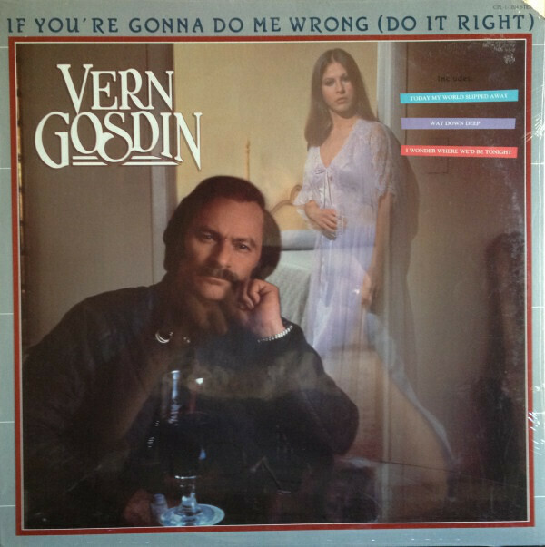 "Vern Gosdin ""If You're Gonna Do Me Wrong (Do It Right)"" EX+ 1983"