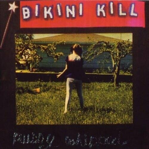 "Bikini Kill ""Pussy Whipped"""