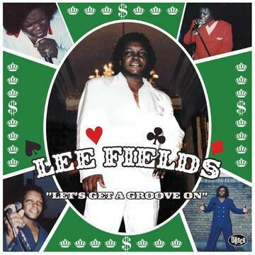 "Lee Fields ""Let's Get A Groove On"""