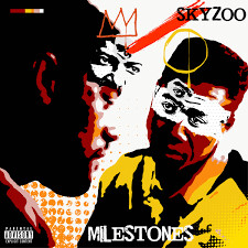 """Skyzoo """"Milestones"""""""
