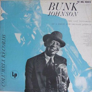 """Bunk Johnson """"The Last Testament Of A Great New Orleans Jazzman"""" (G) 1953/re.1958"""