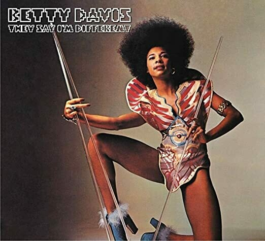 """Betty Davis """"They Say I'm Different"""""""