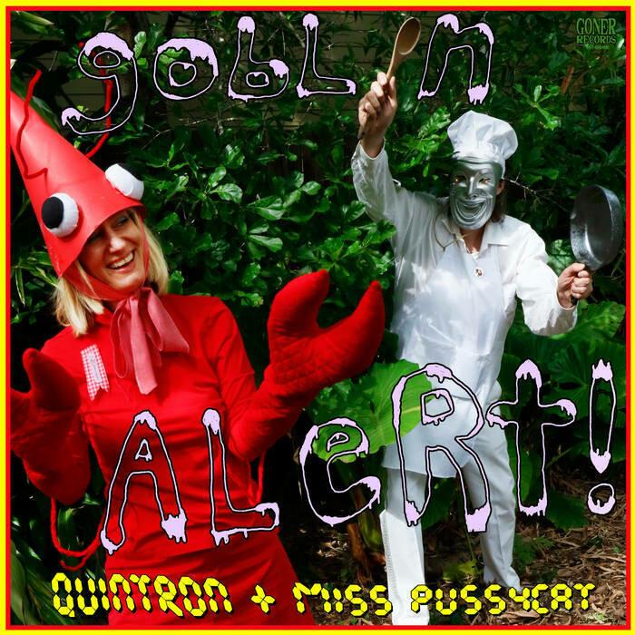 "Quintron & Miss Pussycat ""Goblin Alert"""