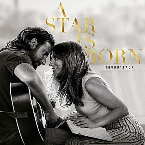 "Lady Gaga & Bradley Cooper ""A Star Is Born Soundtrack"""