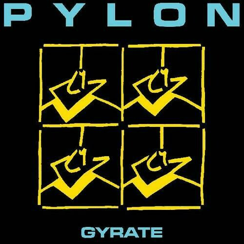 "Pylon ""Gyrate"" *Indie Exclusive*"