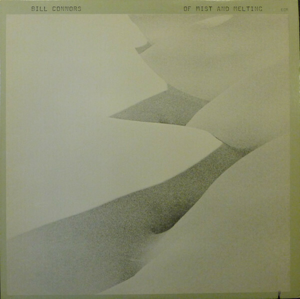 """Bill Connors """"Of Mist And Melting"""" EX+ 1978"""