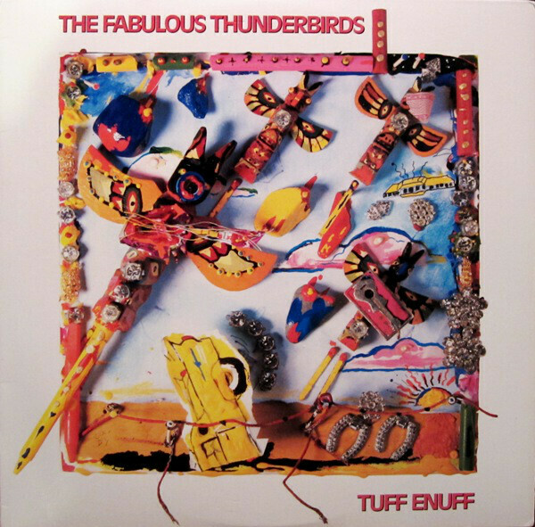 "The Fabulous Thunderbirds ""Tuff Enuff"" EX+ 1986"