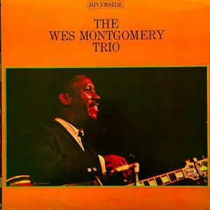"Wes Montgomery Trio ""The Wes Montgomery Trio"" VG 1959/re.1963 *MONO*"