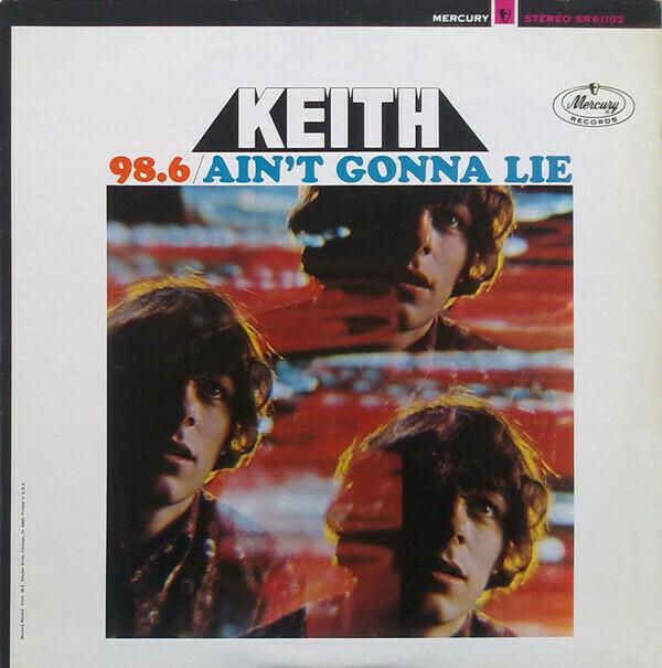 "Keith ""98.6 / Ain't Gonna Lie"" VG- 1967"