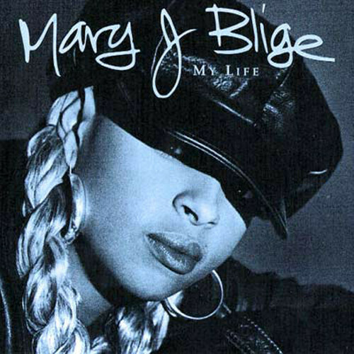 "Mary J Blige ""My Life"""