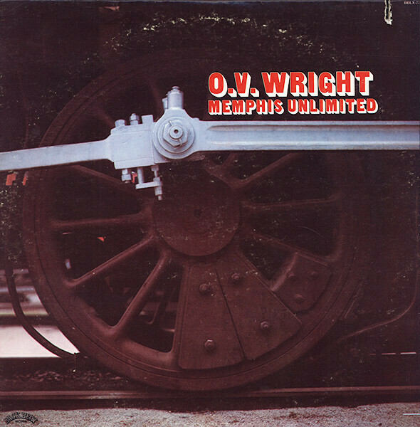 """O.V. Wright """"Memphis Unlimited"""" (G) 1973 *SW/DNAP*"""