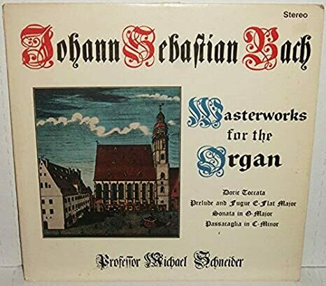 "Johann Sebastian Bach ""Masterworks For The Organ"" VG+ 1965"