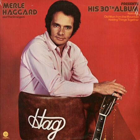 "Merle Haggard & The Strangers ""Presents His 30th Album"" EX+ 1974"