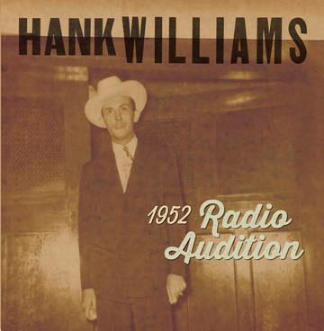 "HANK WILLIAMS ""1952 RADIO AUDITION"" *RSD 2020*"