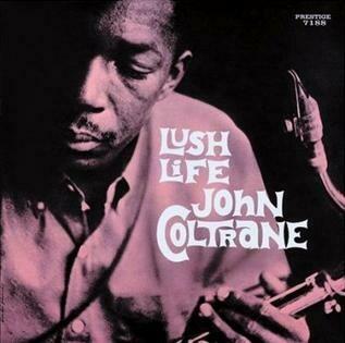 "John Coltrane ""Lush Life"""