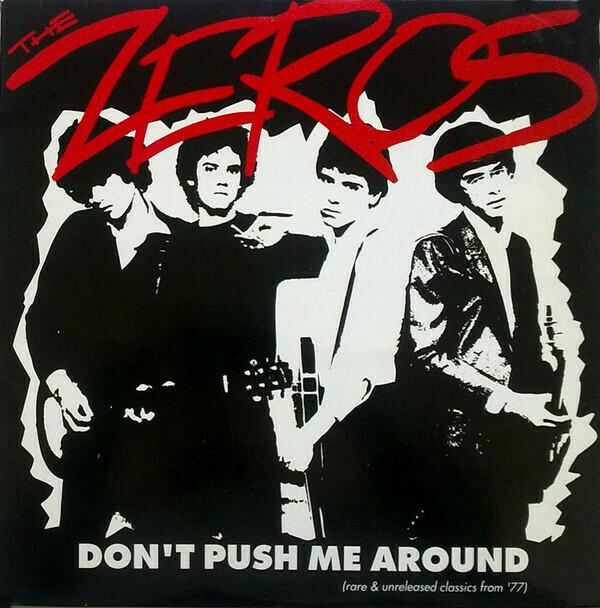 "Zeros, The ""Don't Push Me Around (Rare & Unreleased Classics From '77)"""