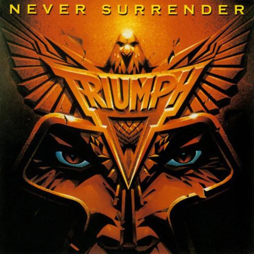 """Triumph """"Never Surrender"""" NM 1983"""