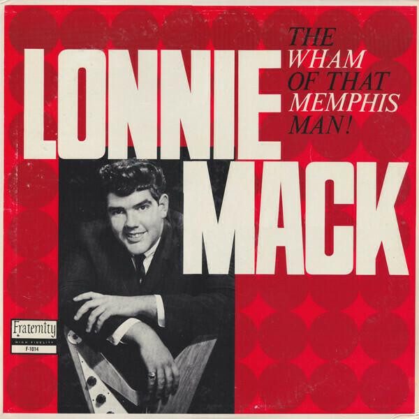 "Lonnie Mack ""The Wham Of That Memphis Man!"" NM- 1963/re.1987 *RHINO*"