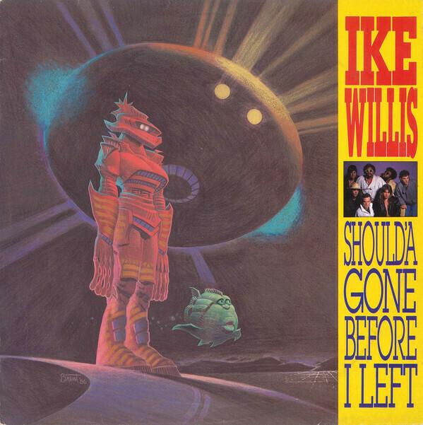 """Ike Willis """"Should'a Gone Before I Left"""" EX+ 1987"""