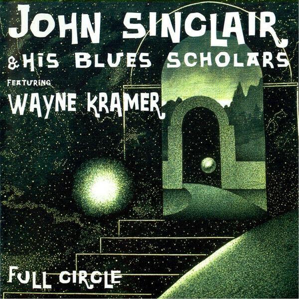 "Sinclair, John & His Blues Scholars ""Full Circle"" *CD* 1996"