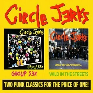"Circle Jerks ""Group Sex / Wild In The Streets"" *CD*"