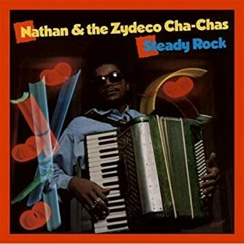 "Nathan & The Zydeco Cha Chas ""Steady Rock"" VG+ 1989"