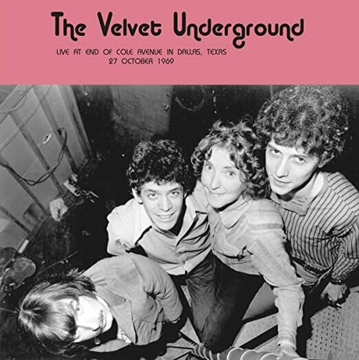 "The Velvet Underground ""Live At The End Of Cole Avenue In Dallas, TX 27 Oct 1969"""