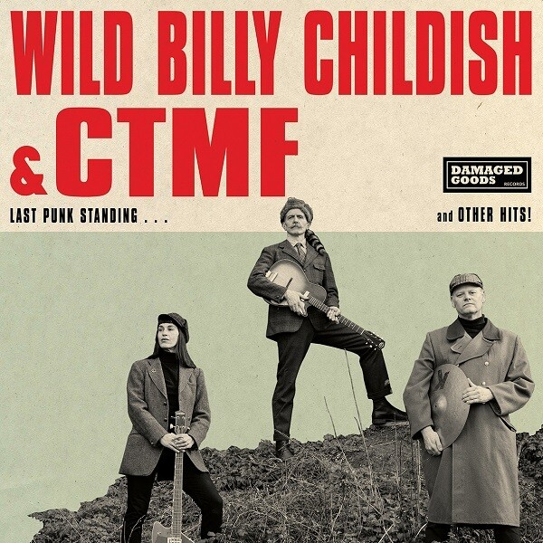 "Wild Billy Childish & CTMF ""Last Punk Standing...And Other Hits!"""