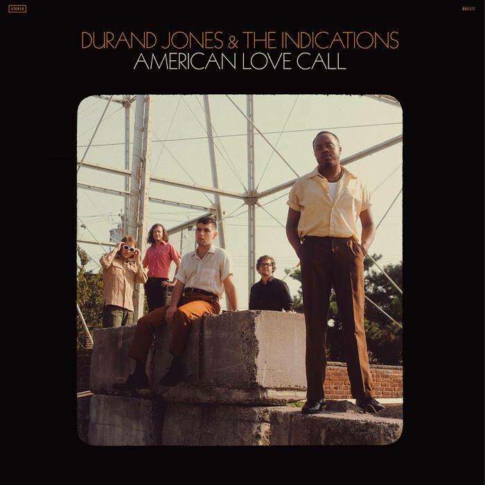 "Durand Jones & The Indications ""American Love Call"""