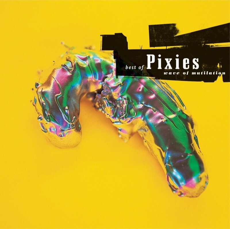 "Pixies ""Best Of Pixies: Wave Of Mutilation"""