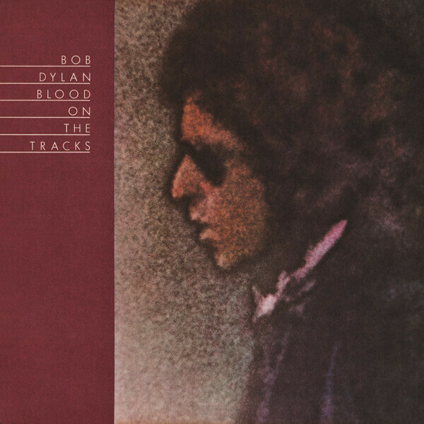 "Bob Dylan ""Blood On The Tracks"""