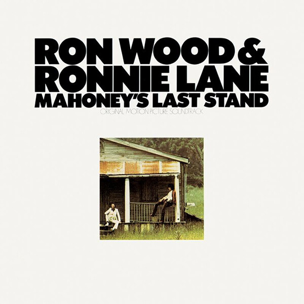 "Ron Wood & Ronnie Lane ""Mahoney's Last Stand"""