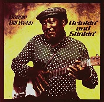 "Boogie Bill Webb ""Drinkin' And Stinkin'"" EX+ 1989"