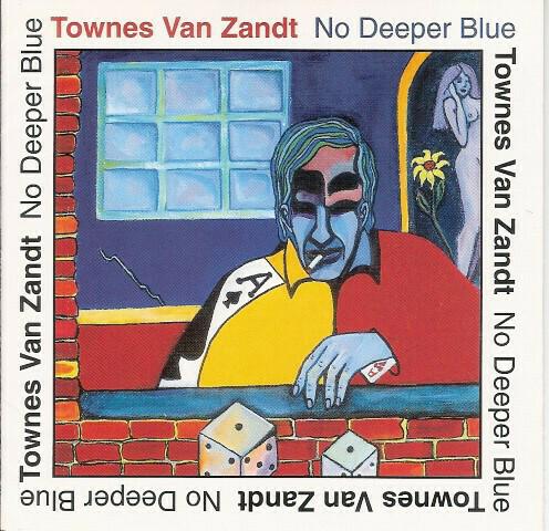 """Townes Van Zadt """"No Deeper Blue"""" *CD* 1994"""