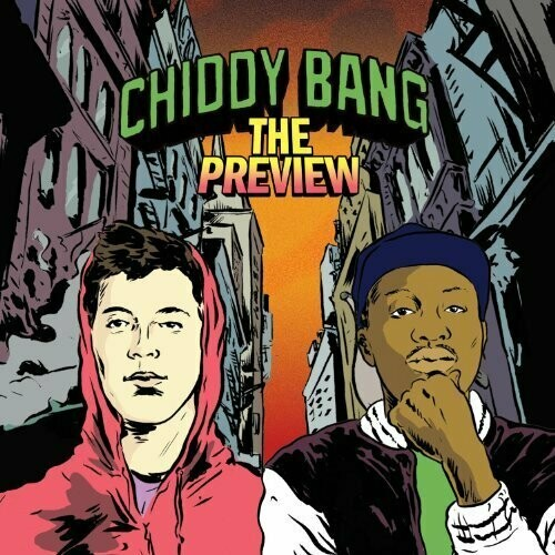 """Chiddy Bang """"The Preview"""" *CD* 2010"""