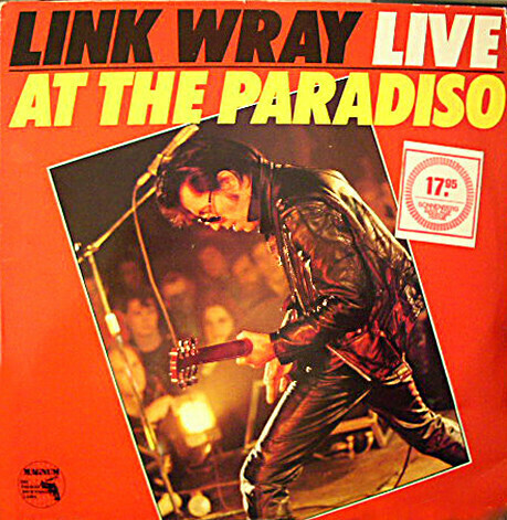 "Link Wray ""Live At The Paradiso"" NM 1980"