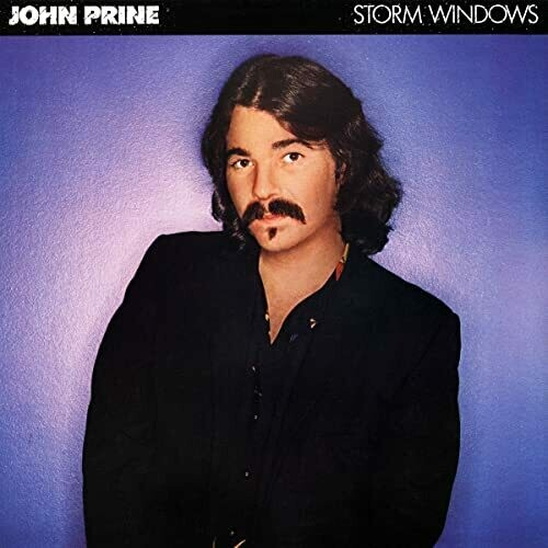 "John Prine ""Storm Windows"""
