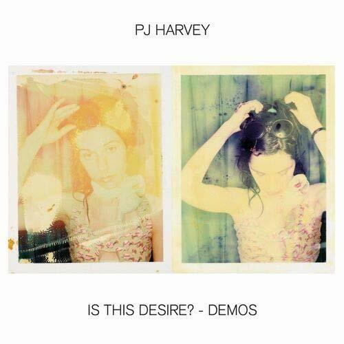 "PJ Harvey ""Is This Desire? - Demos"""