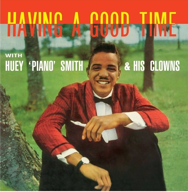 "Huey ""Piano"" Smith & His Clowns ""Having A Good Time"""