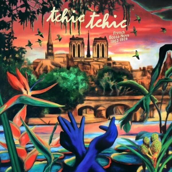"Various ""Tchic Tchic: French Bossa Nova 1963-1974"""