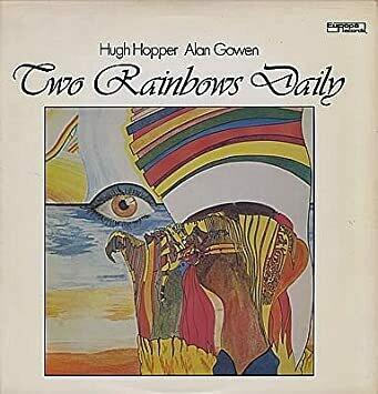 "Hugh Hopper, Alan Gowen ""Two Rainbows Daily"" NM 1980/re.1981 [r3509821]"