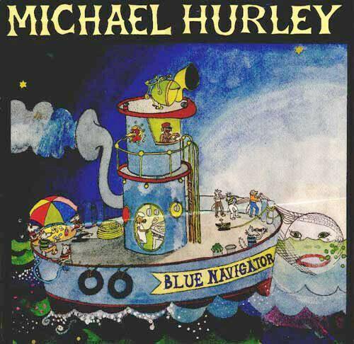 "Michael Hurley ""Blue Navigator"""