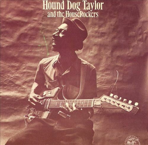"""Hound Dog Taylor & The House Rockers """"Natural Boogie"""" NM 1974"""