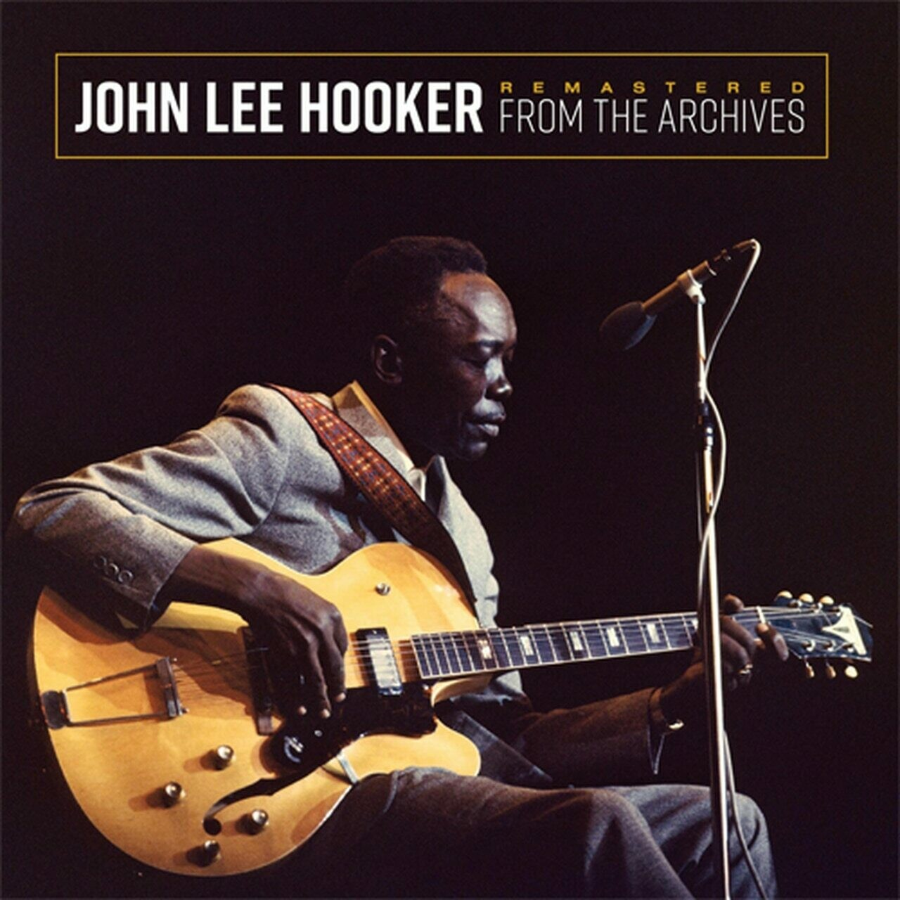 "John Lee Hooker ""Remastered From The Archives"""