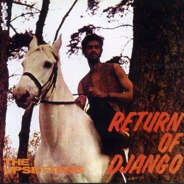 "The Upsetters ""Return Of Django"""