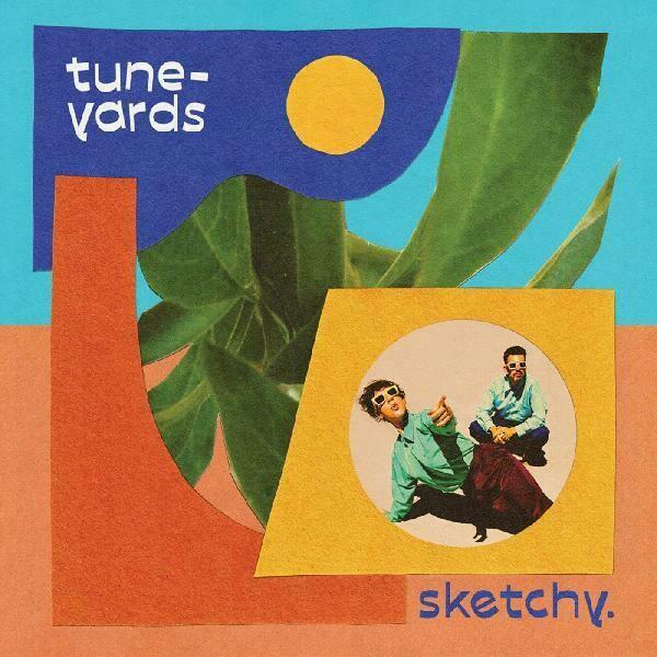 "Tune-Yards ""sketchy."""